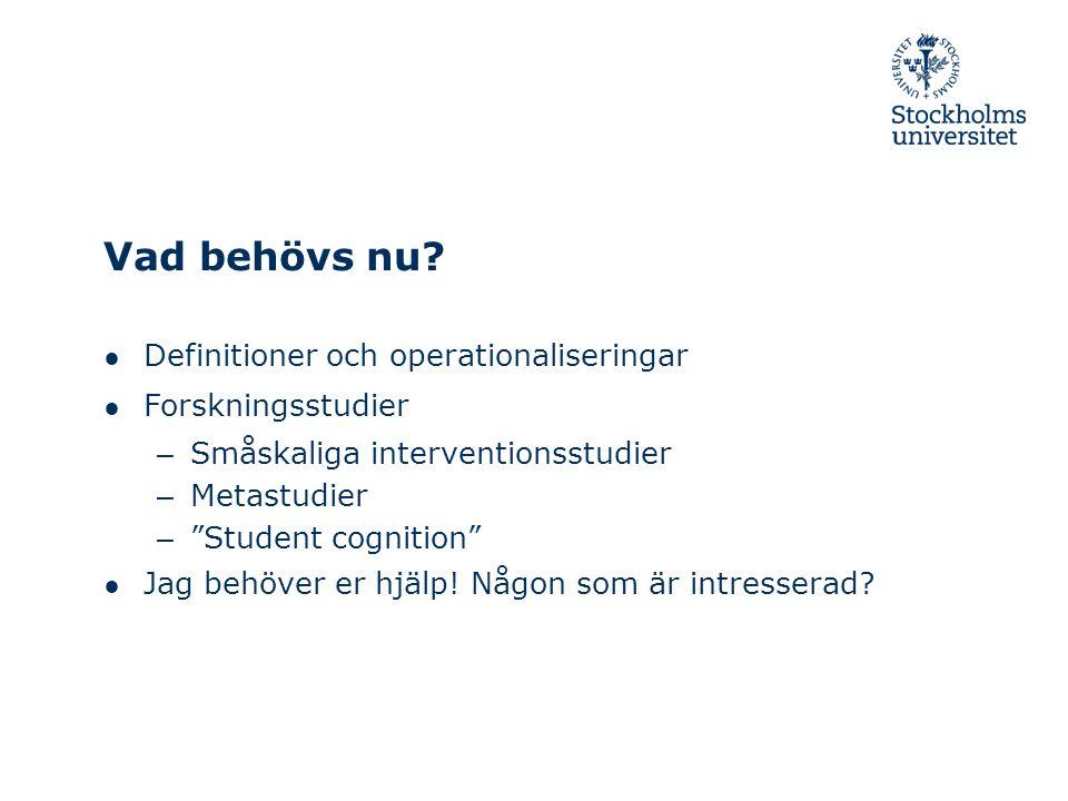 Vad behövs nu Definitioner och operationaliseringar Forskningsstudier