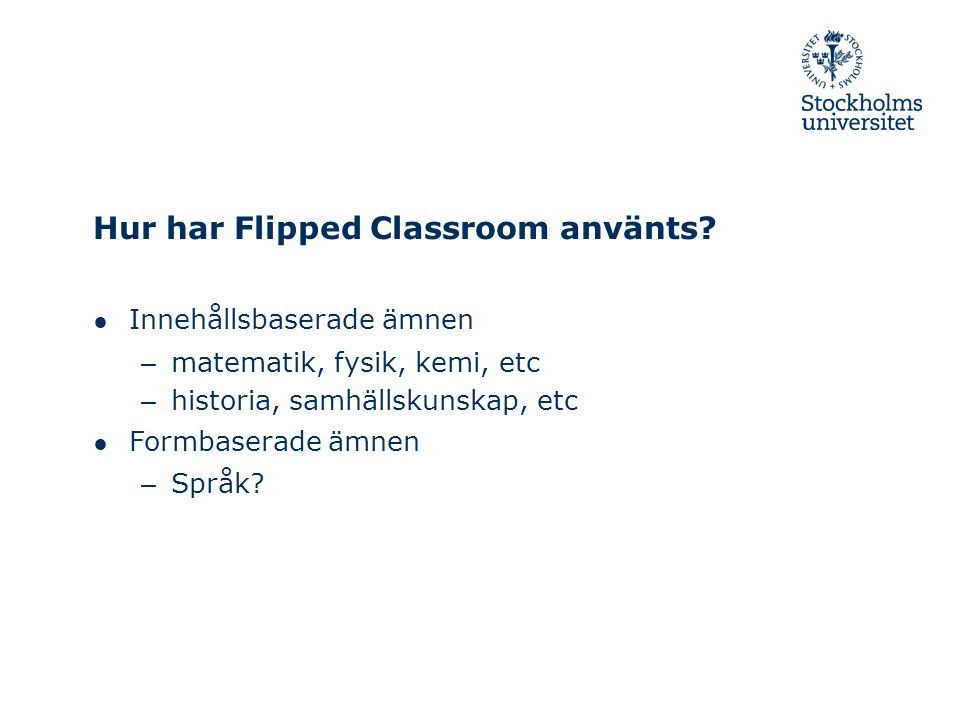 Hur har Flipped Classroom använts
