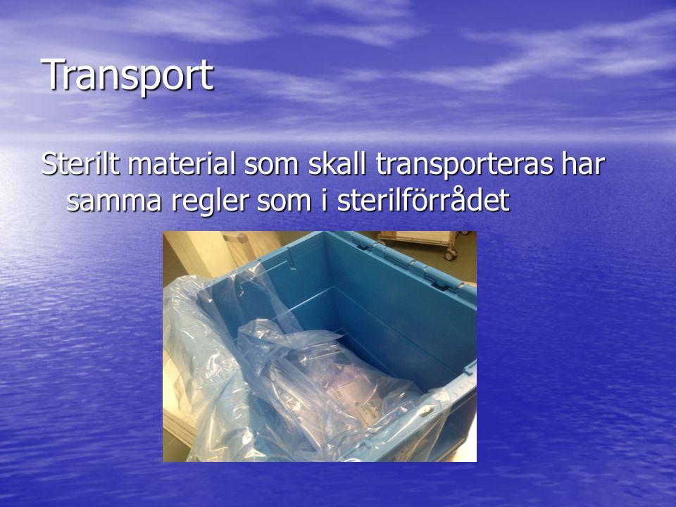 Transport Sterilt material som skall transporteras har samma regler som i sterilförrådet