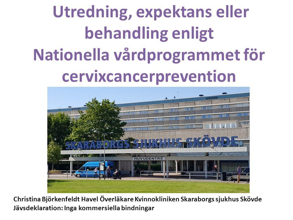 Utredning, expektans eller behandling enligt Nationella vårdprogrammet för cervixcancerprevention