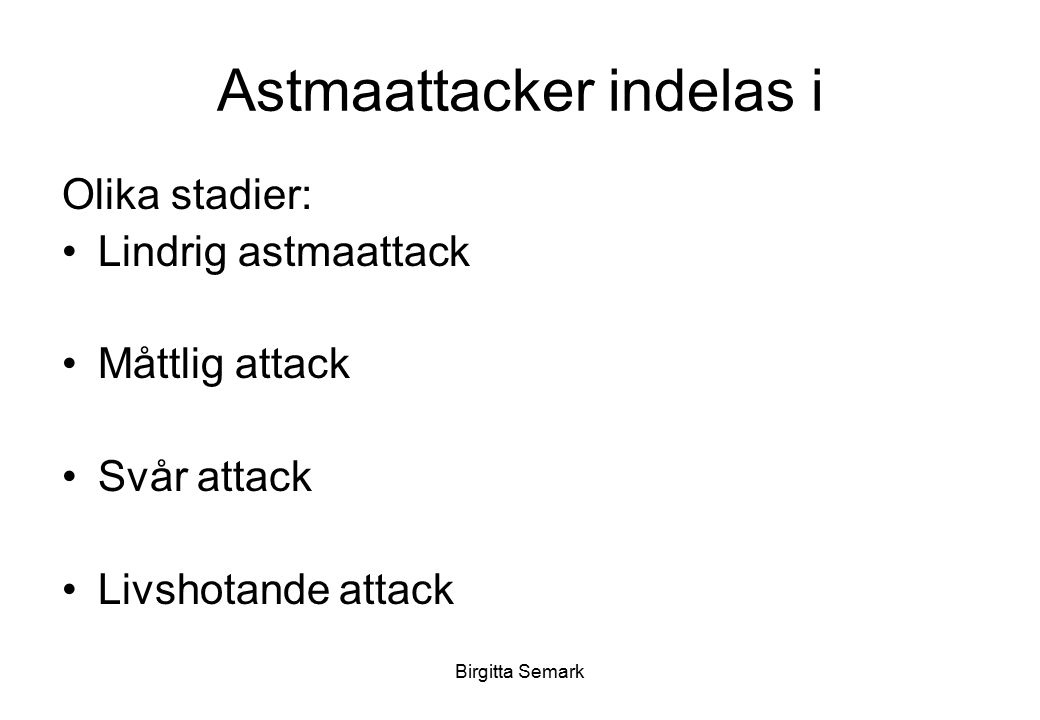Astmaattacker indelas i