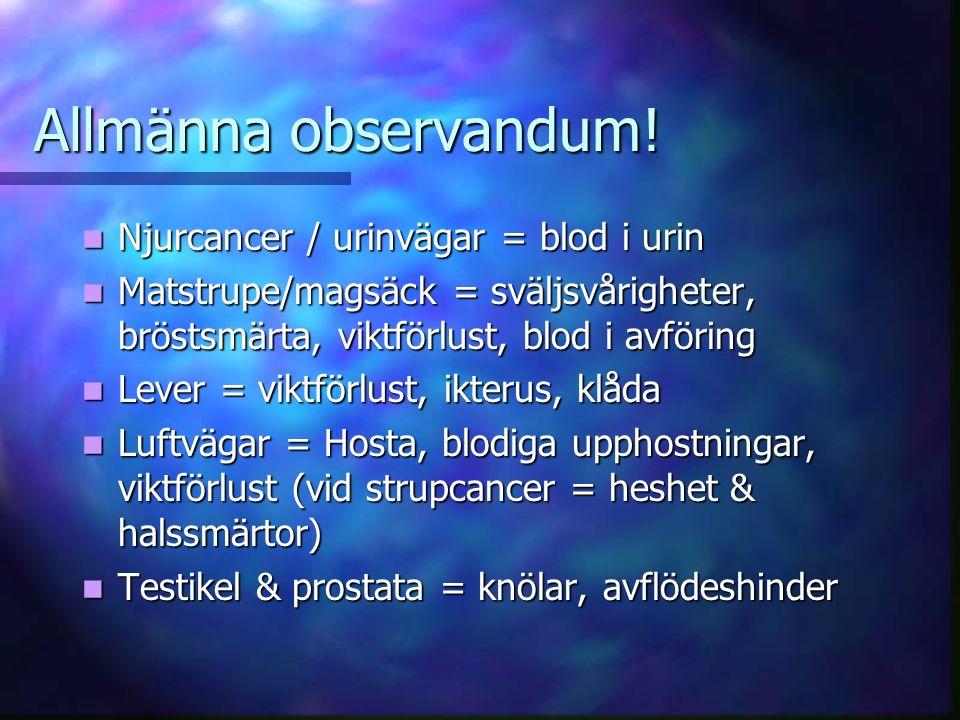 Allmänna observandum! Njurcancer / urinvägar = blod i urin
