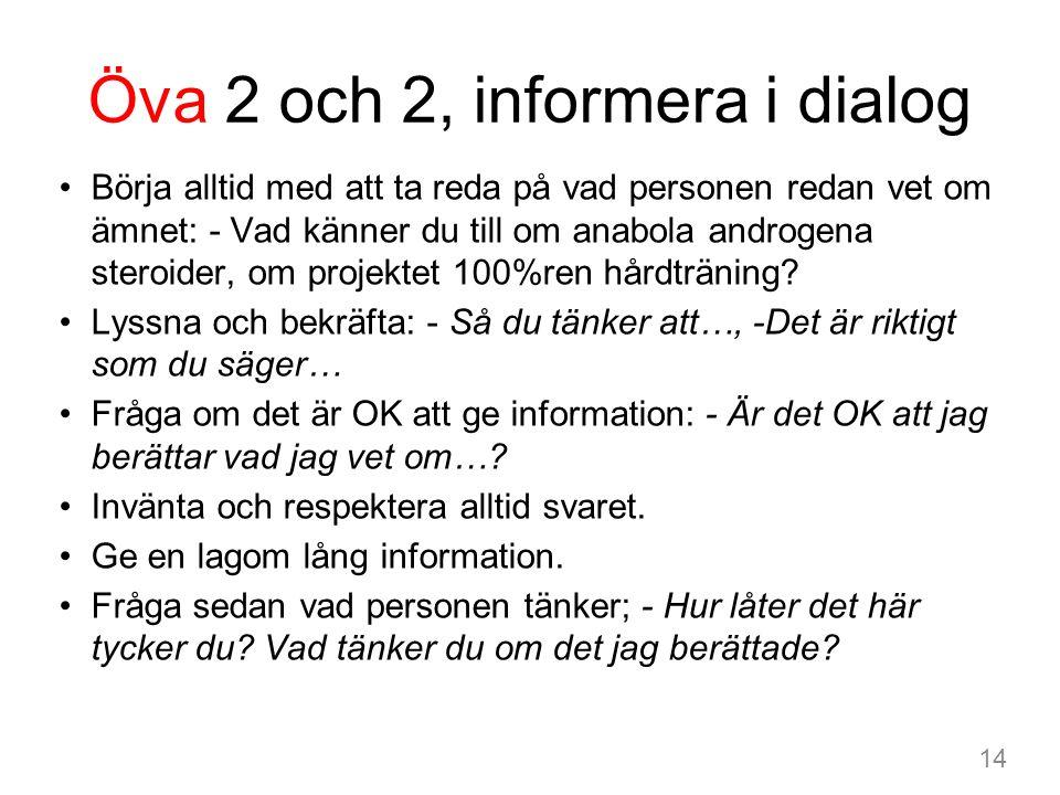 Öva 2 och 2, informera i dialog