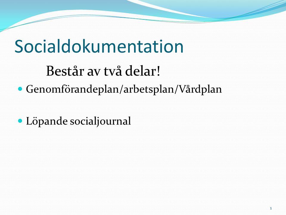 Socialdokumentation Består av två delar!