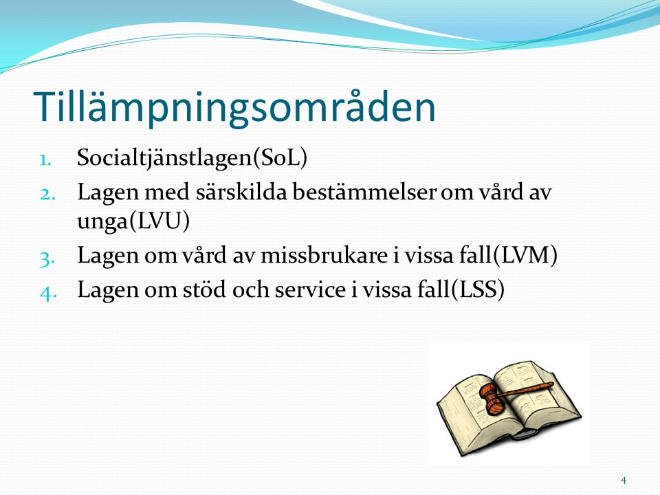 Tillämpningsområden Socialtjänstlagen(SoL)