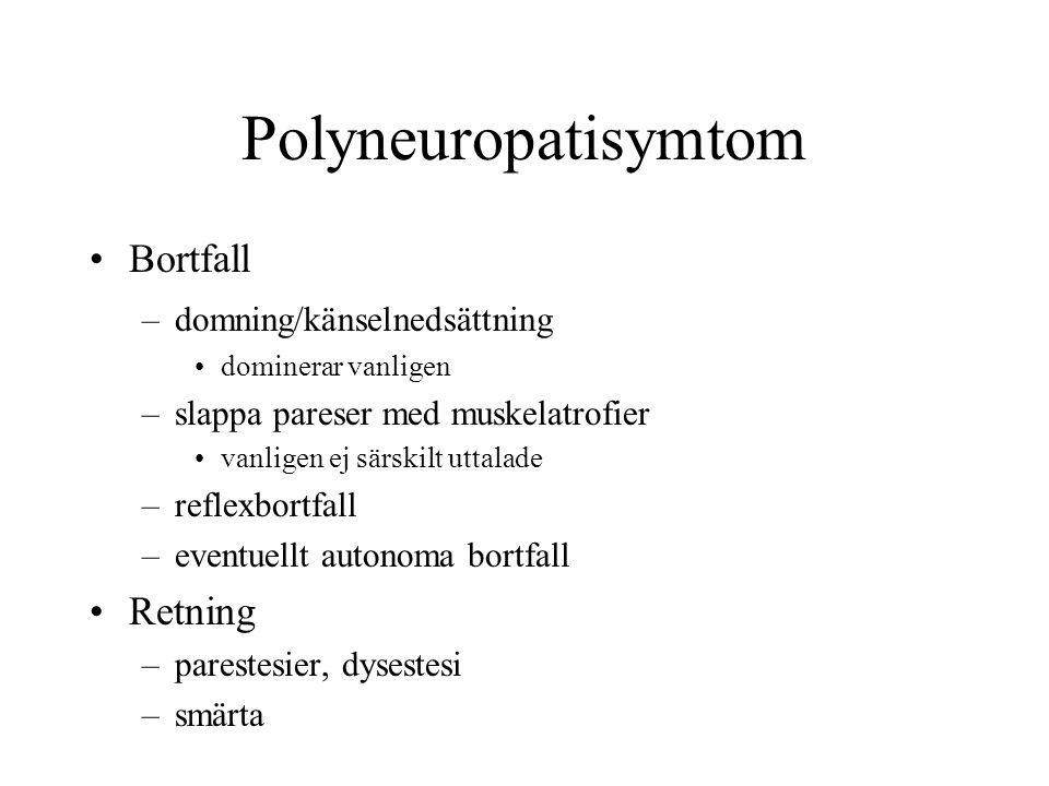 Polyneuropatisymtom Bortfall Retning domning/känselnedsättning