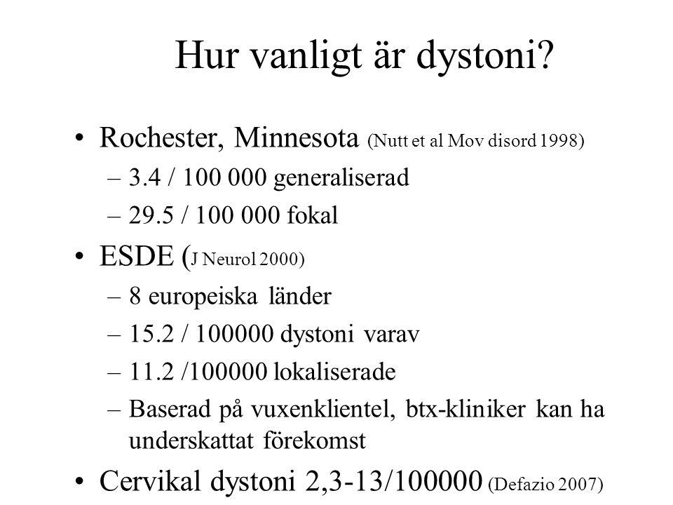 Hur vanligt är dystoni Rochester, Minnesota (Nutt et al Mov disord 1998) 3.4 / 100 000 generaliserad.