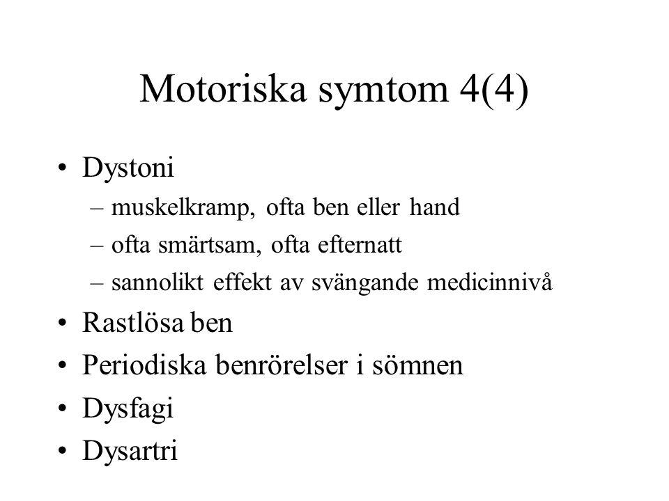 Motoriska symtom 4(4) Dystoni Rastlösa ben