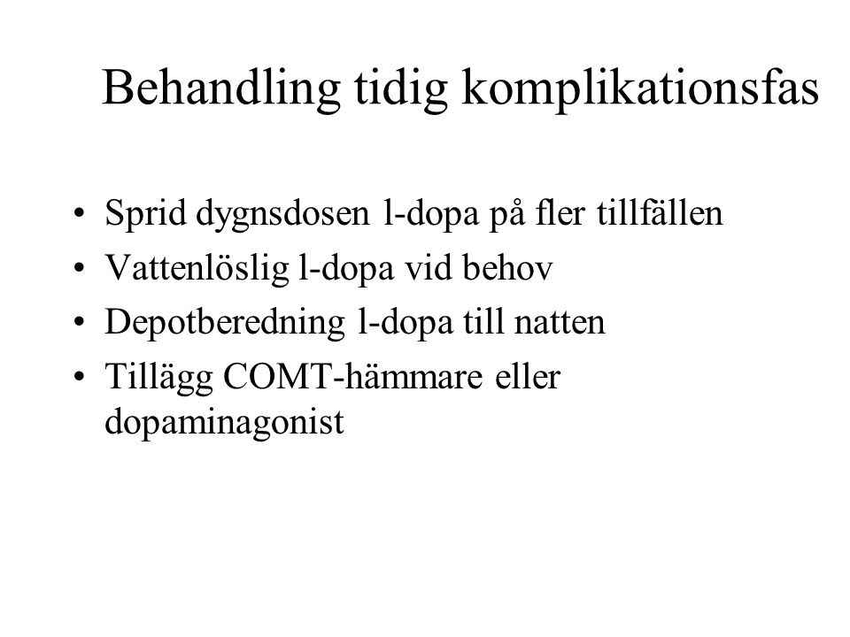 Behandling tidig komplikationsfas