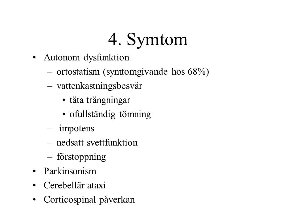4. Symtom Autonom dysfunktion ortostatism (symtomgivande hos 68%)