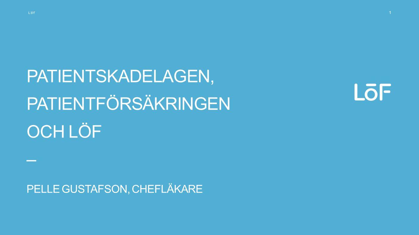 Patientskadelagen, Patientförsäkringen och löf – Pelle Gustafson, chefläkare