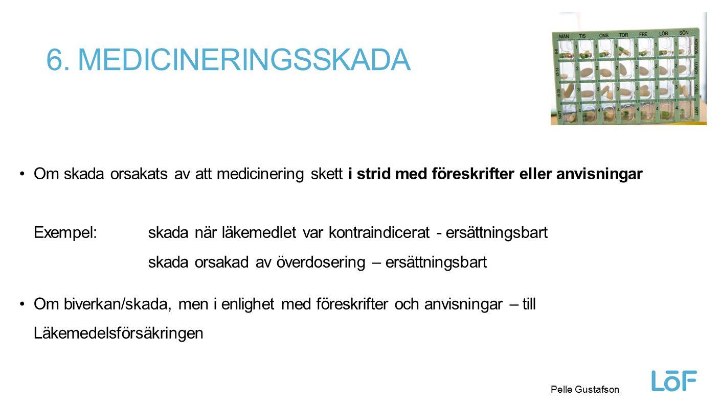 6. Medicineringsskada