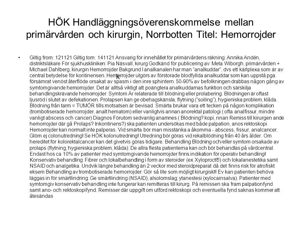 HÖK Handläggningsöverenskommelse mellan primärvården och kirurgin, Norrbotten Titel: Hemorrojder