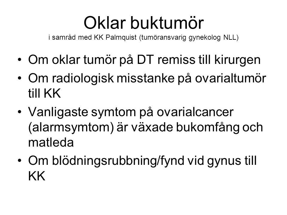Oklar buktumör i samråd med KK Palmquist (tumöransvarig gynekolog NLL)