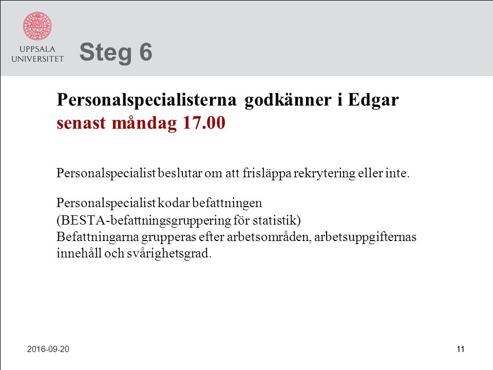 Steg 6 Personalspecialisterna godkänner i Edgar senast måndag 17.00