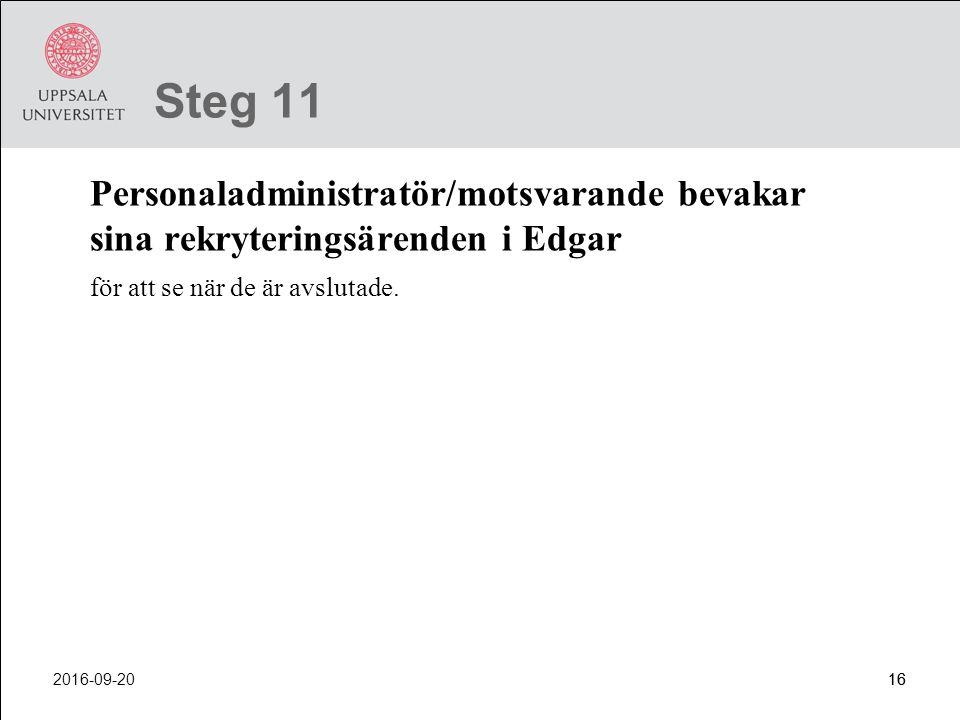 Steg 11 Personaladministratör/motsvarande bevakar sina rekryteringsärenden i Edgar. för att se när de är avslutade.