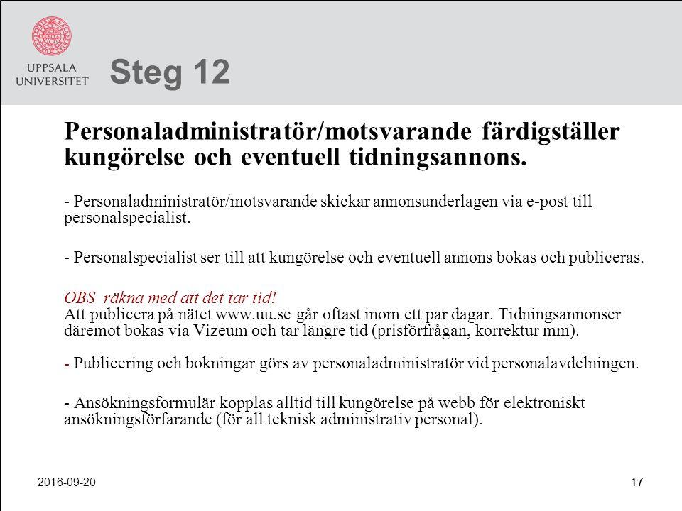 Steg 12 Personaladministratör/motsvarande färdigställer kungörelse och eventuell tidningsannons.