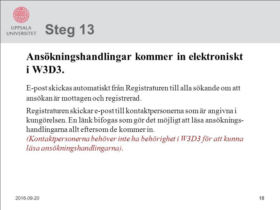 Steg 13 Ansökningshandlingar kommer in elektroniskt i W3D3.