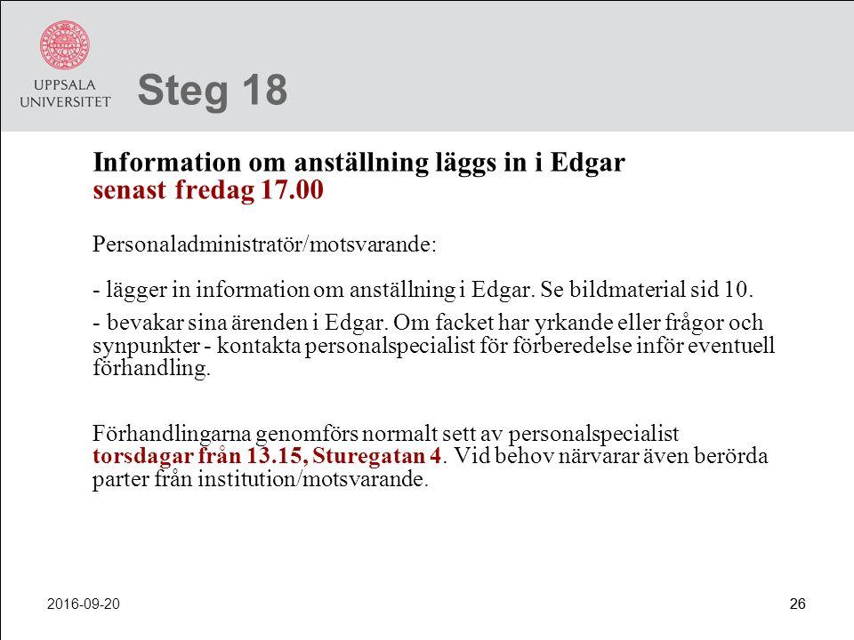 Steg 18 Information om anställning läggs in i Edgar senast fredag 17.00.