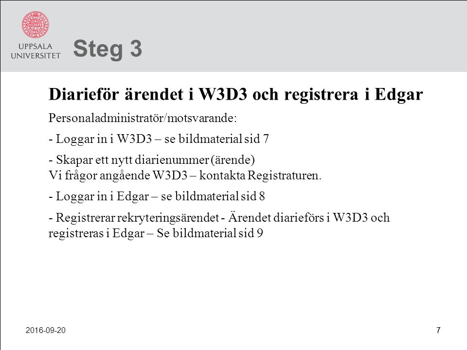Steg 3 Diarieför ärendet i W3D3 och registrera i Edgar