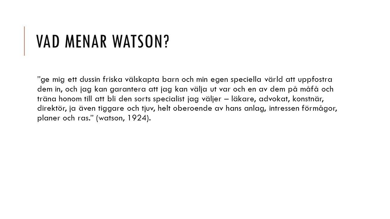 Vad menar Watson