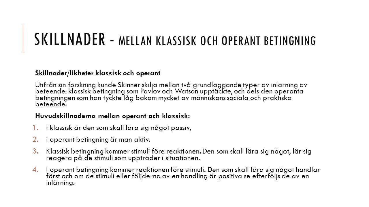 Skillnader - mellan klassisk och operant betingning