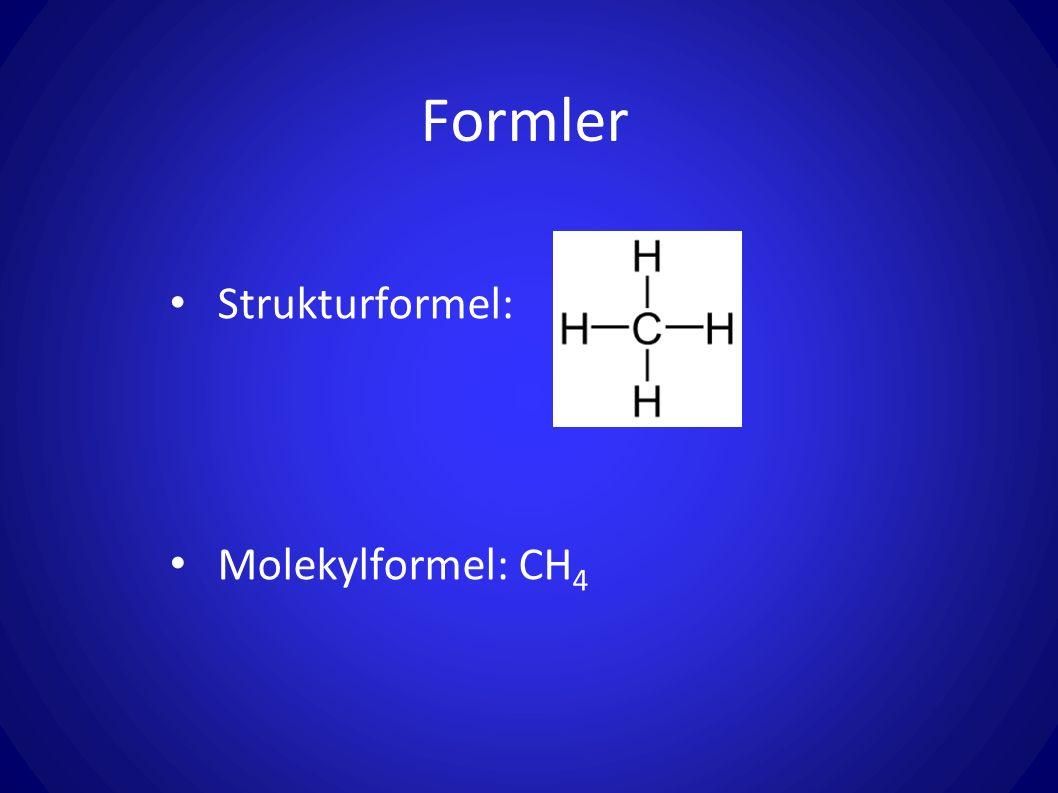 Strukturformel: Molekylformel: CH4