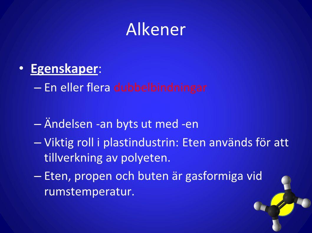 Alkener Egenskaper: En eller flera dubbelbindningar