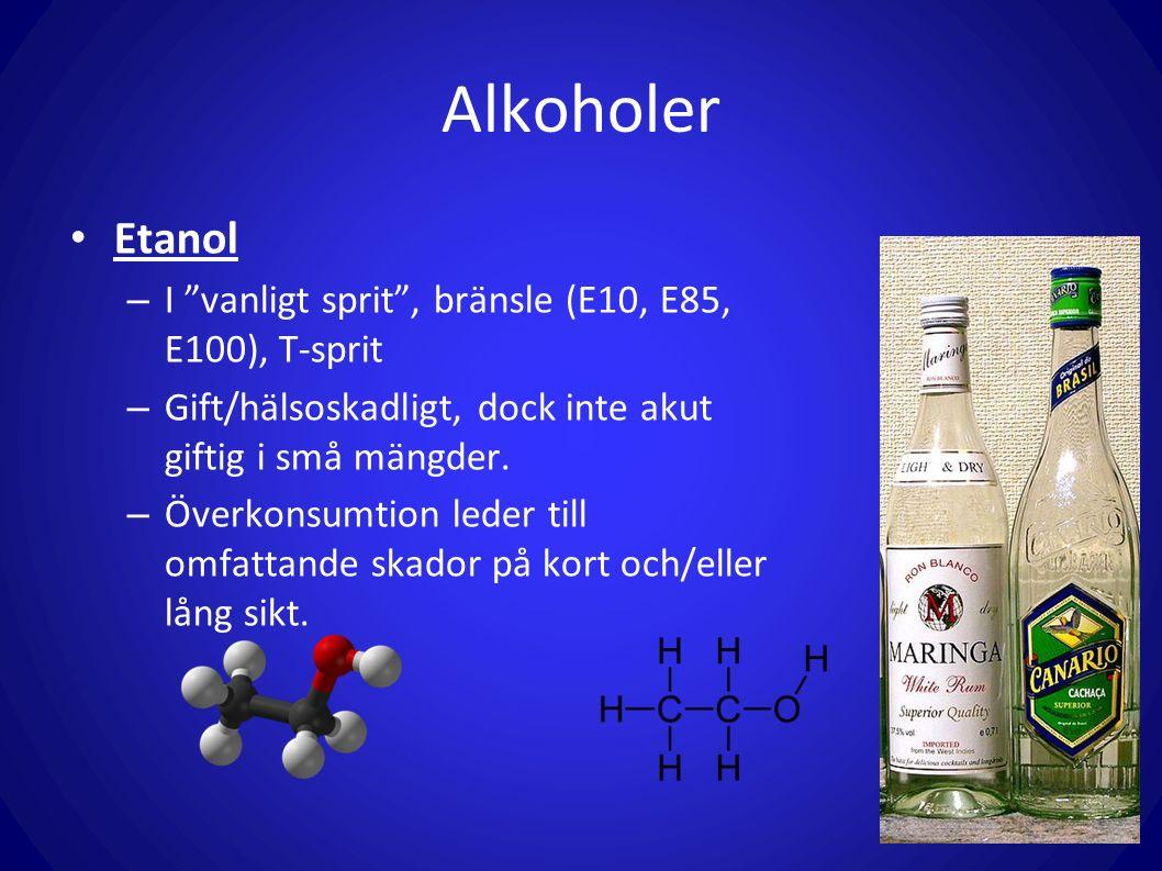 Alkoholer Etanol I vanligt sprit , bränsle (E10, E85, E100), T-sprit