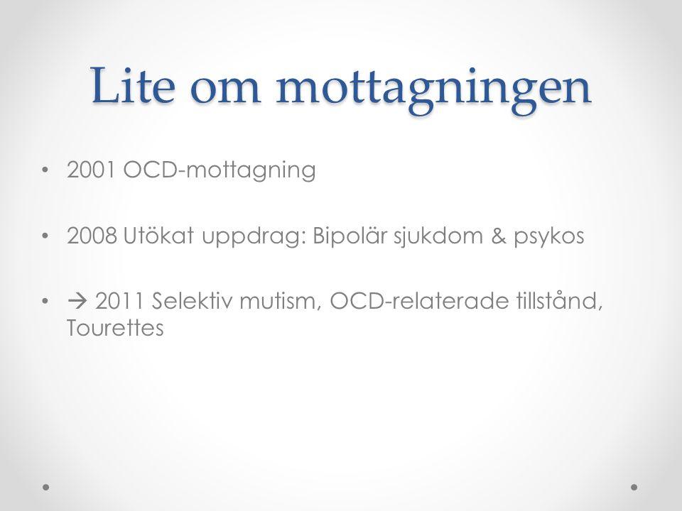 Lite om mottagningen 2001 OCD-mottagning