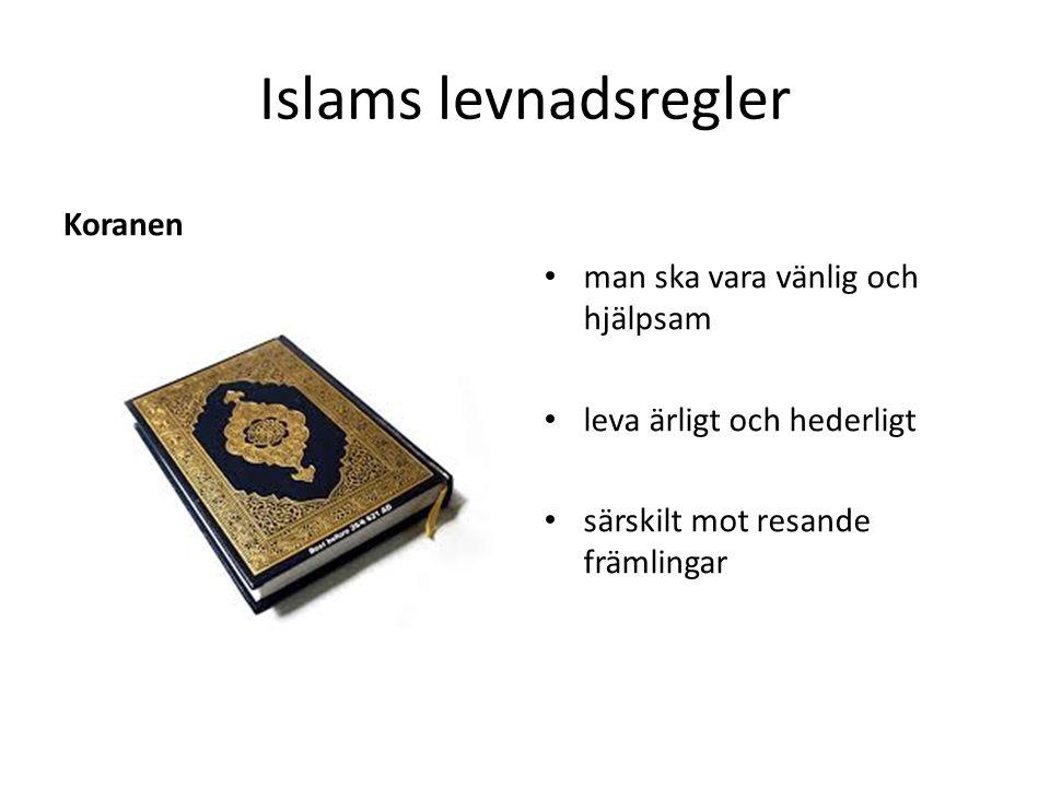 Islams levnadsregler Koranen man ska vara vänlig och hjälpsam