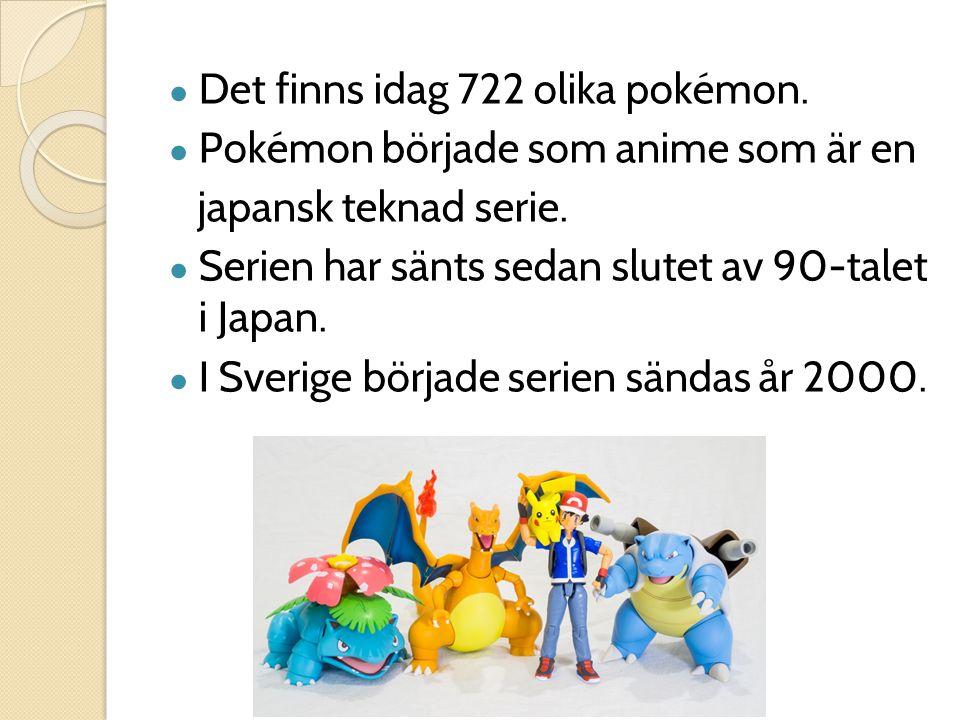 Det finns idag 722 olika pokémon.