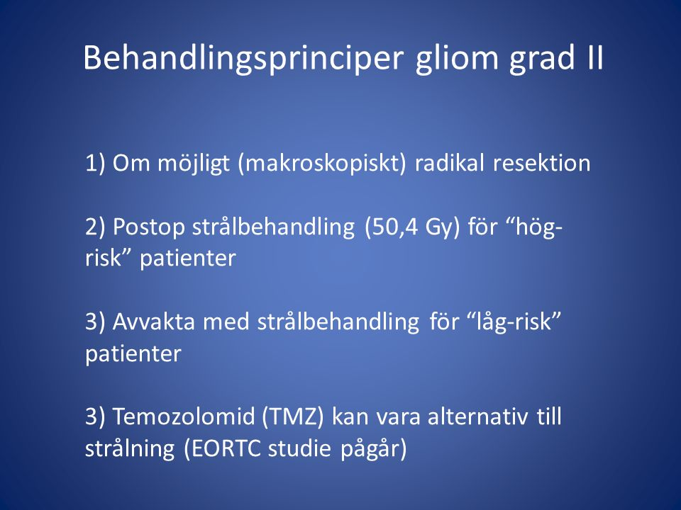 Behandlingsprinciper gliom grad II