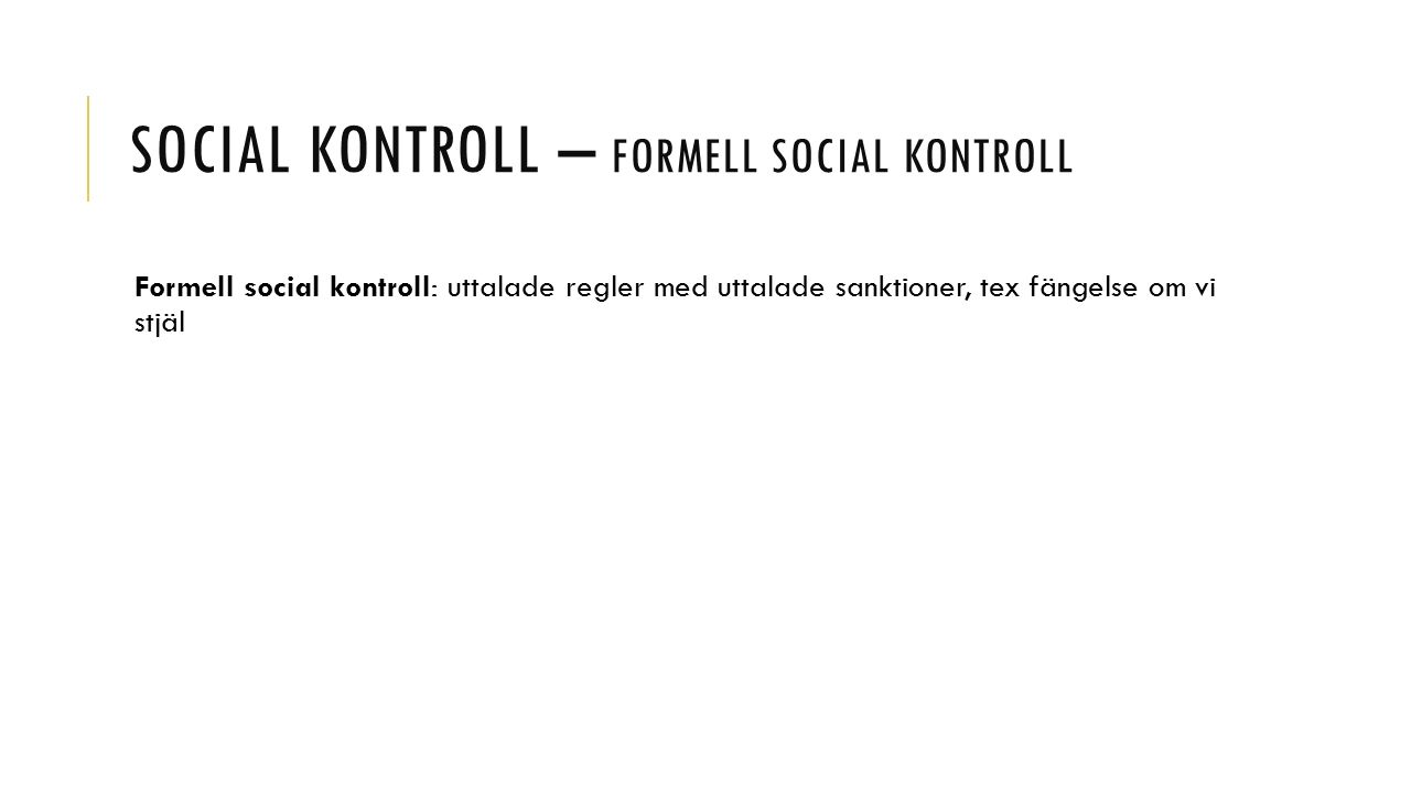 Social kontroll – formell social kontroll