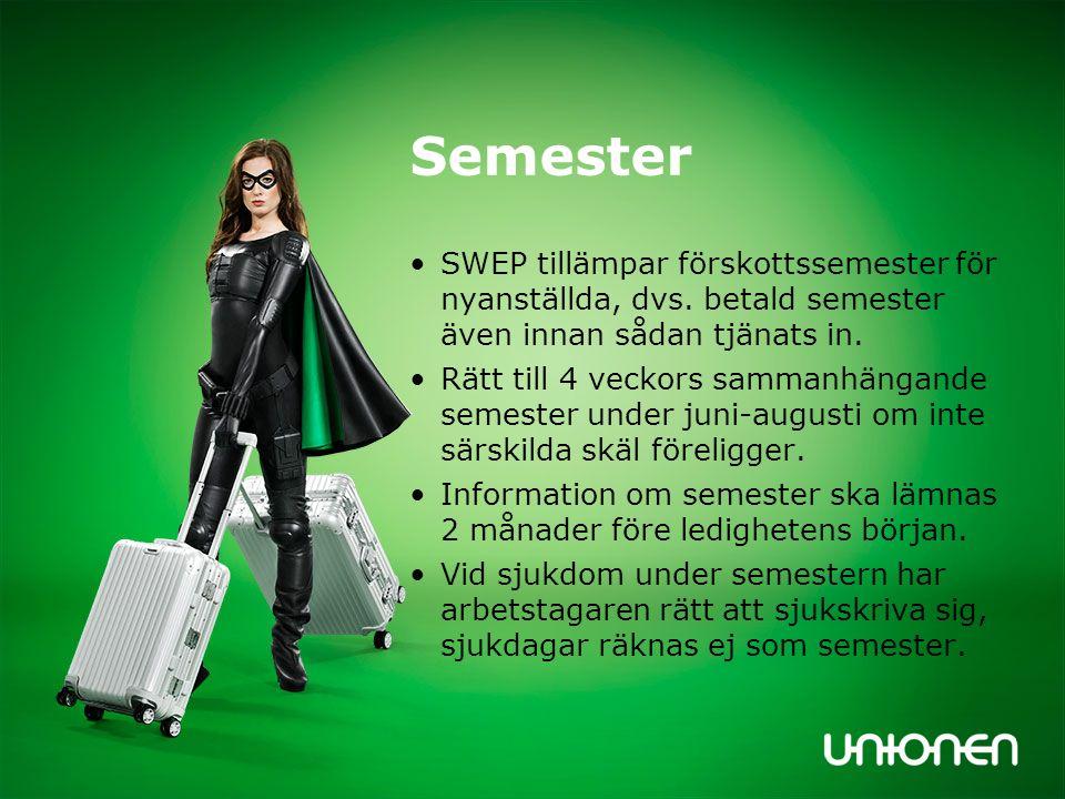 Semester SWEP tillämpar förskottssemester för nyanställda, dvs. betald semester även innan sådan tjänats in.