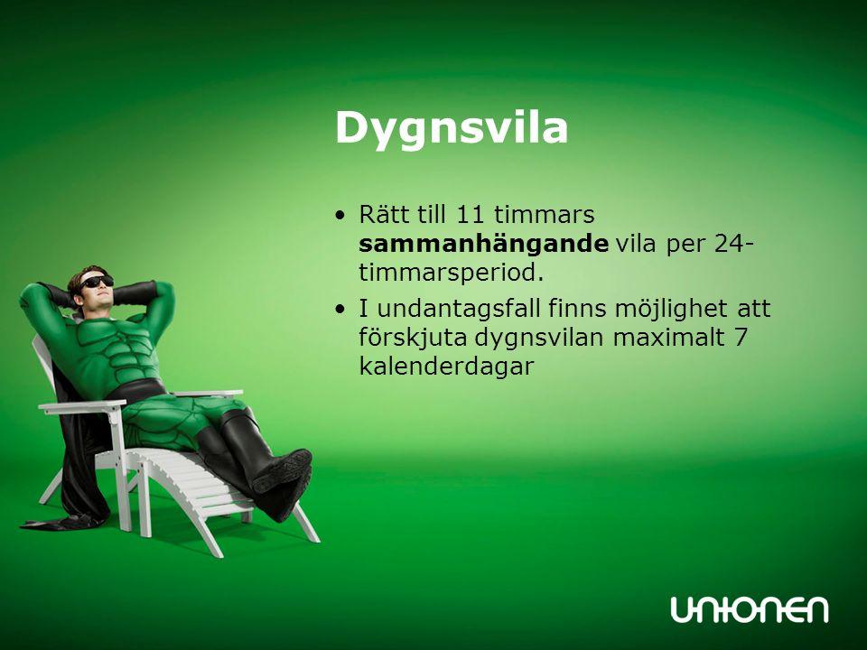 Dygnsvila Rätt till 11 timmars sammanhängande vila per 24- timmarsperiod.