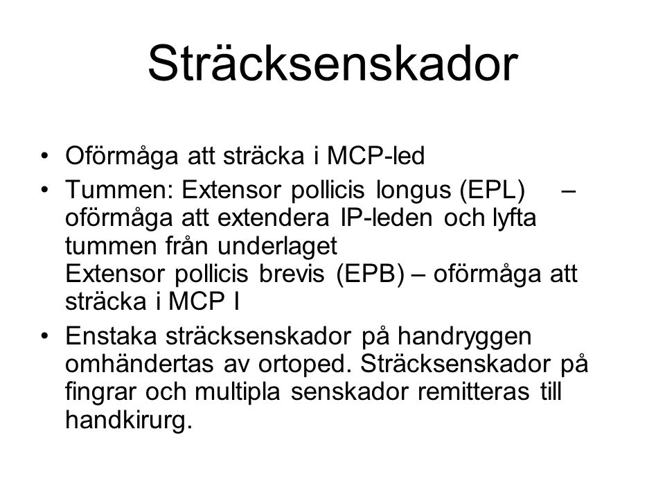 Sträcksenskador Oförmåga att sträcka i MCP-led