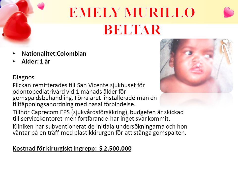 EMELY MURILLO BELTAR Nationalitet:Colombian Ålder: 1 år Diagnos
