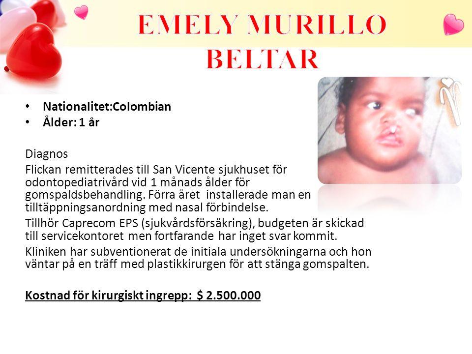EMELY MURILLO BELTAR Nationalitet:Colombian Ålder: 1 år Diagnos