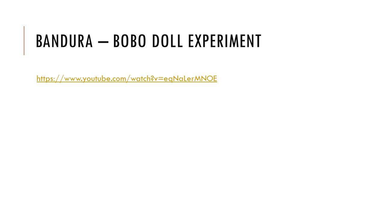 Bandura – Bobo doll experiment