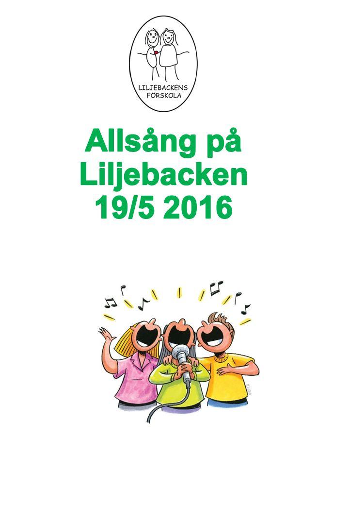 Allsång på Liljebacken 19/5 2016