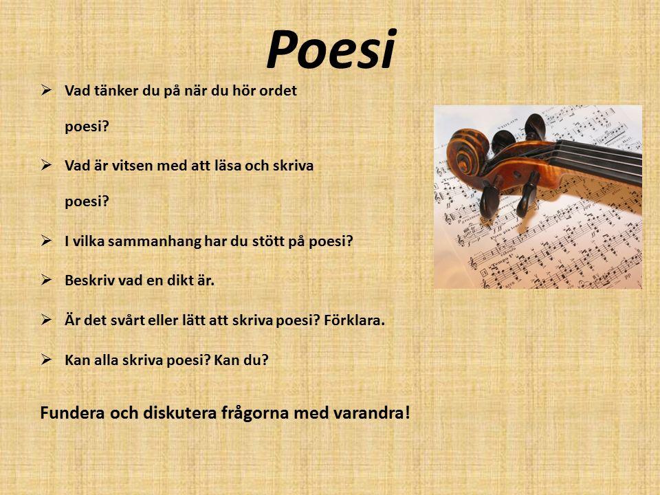 Poesi Fundera och diskutera frågorna med varandra!
