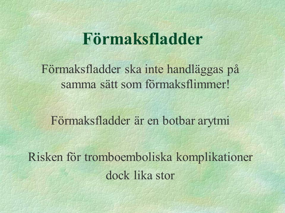 Förmaksfladder Förmaksfladder ska inte handläggas på samma sätt som förmaksflimmer! Förmaksfladder är en botbar arytmi.