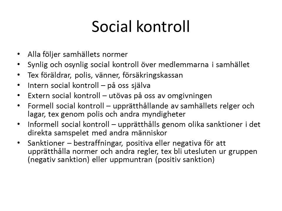 Social kontroll Alla följer samhällets normer