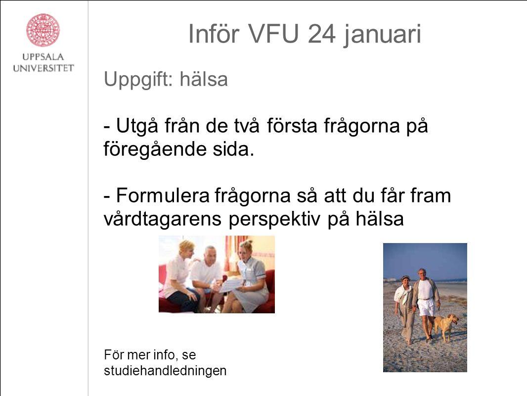 Inför VFU 24 januari Uppgift: hälsa