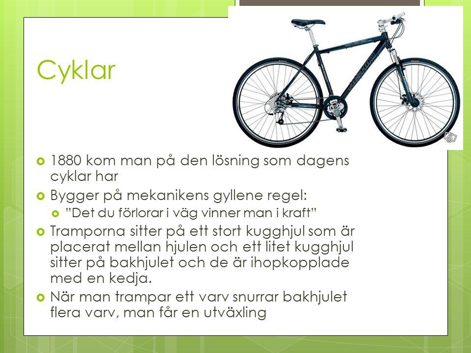 Cyklar 1880 kom man på den lösning som dagens cyklar har