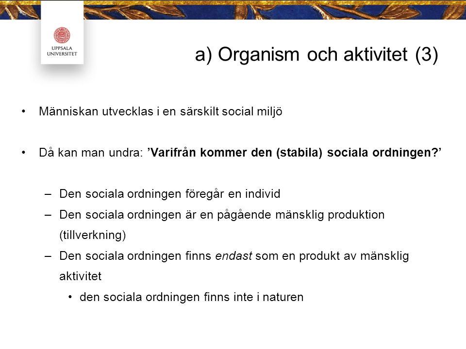 a) Organism och aktivitet (3)