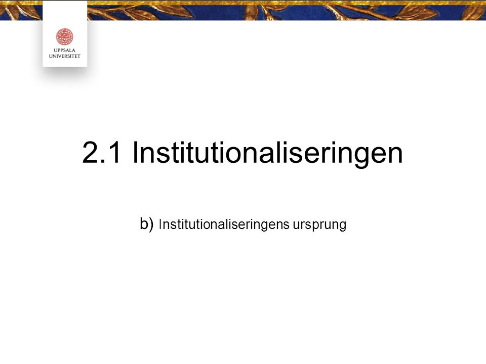 2.1 Institutionaliseringen