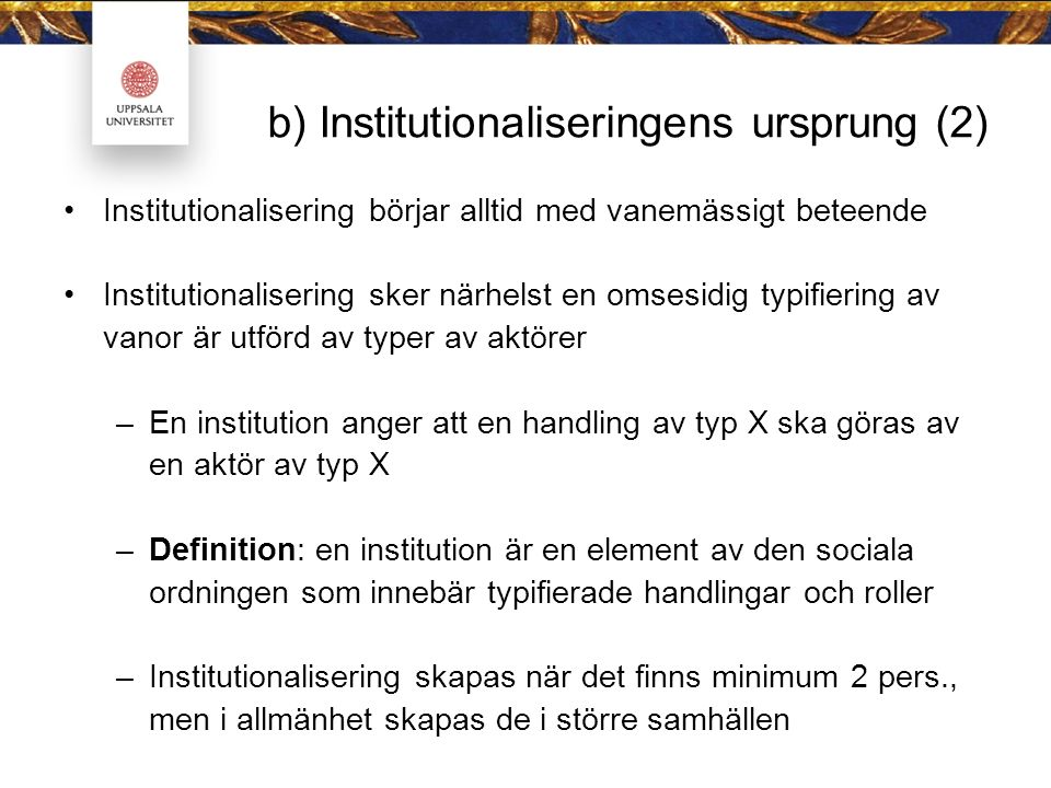 b) Institutionaliseringens ursprung (2)