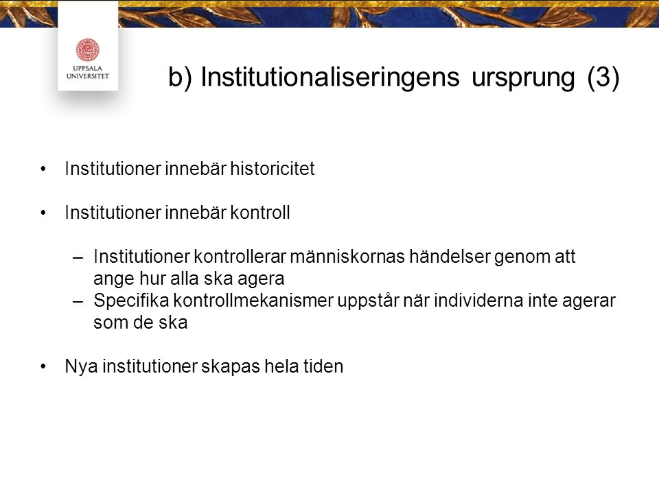 b) Institutionaliseringens ursprung (3)